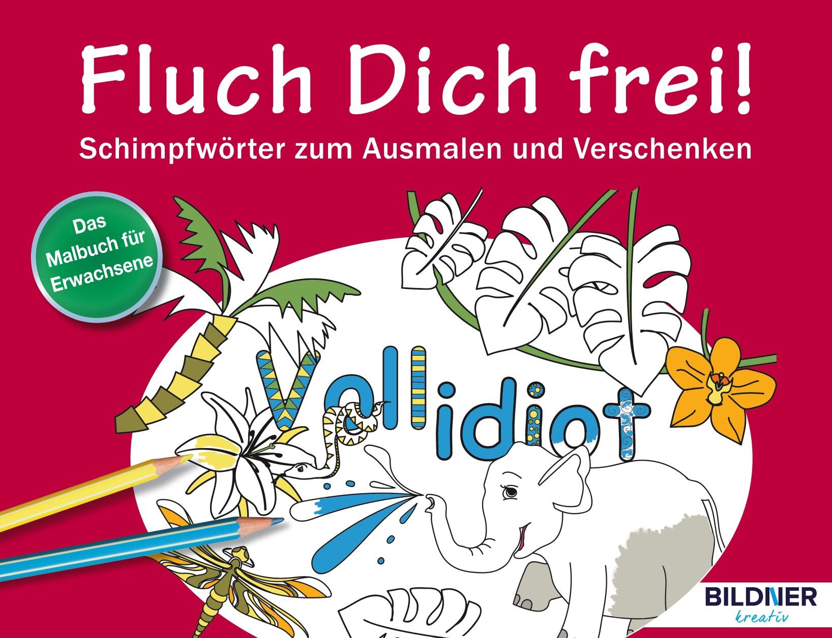 Fluch Dich Frei Vollidiot Band 3 Schimpfworter Zum Ausmalen